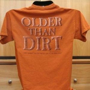 """""""Older Than Dirt"""" Shirt"""
